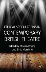 Ethical Speculations in Contemporary British Theatre