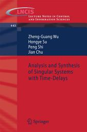 Analysis and Synthesis of Singular Systems with Time-Delays