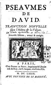 Pseaumes de David. Traduction nouvelle selon l'hebreu & la Vulgate..