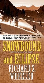 Snowbound and Eclipse: Two Novels of Renowned Explorers
