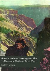 Burton Holmes Travelogues: The Yellowstone National Park. The Grand Cañon of Arizona. Moki land
