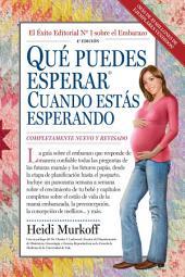 Qué Puedes Esperar Cuando Estás Esperando: 4th Edition, Edition 4
