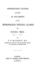 Introductory Lecture, delivered at the opening of the Metropolitan Evening Classes for Young Men