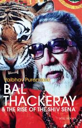 Bal Thackeray and the rise of Shiv Sena