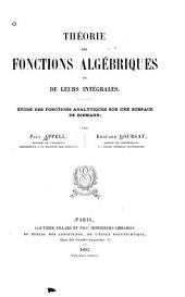 Théorie des fonctions algébriques et de leurs intégrales: Étude des fonctions analytiques sur une surface de Riemann, Volume1