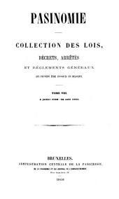 Pasinomie: collection des lois, décrets, arrêtés et règlements généraux qui peuvent être invoqués en Belgique, Volume8