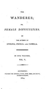The wanderer; or, Female difficulties. By the author of Evelina