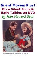 Silent Movies Plus  More Silent Films   Early Talkies on DVD PDF