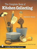 The Complete Book of Kitchen Collecting