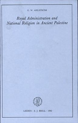 Royal Administration and National Religion in Ancient Palestine