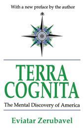 Terra Cognita: The Mental Discovery of America