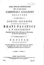 Sancti Severini canonizationis Beati Pacifici a S. Severino ... Positio super dubio, etc