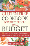 Gluten Free Cookbook for Busy People on a Budget