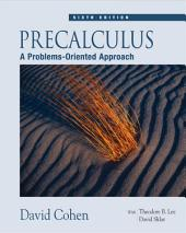 Precalculus: A Problems-Oriented Approach: Edition 6