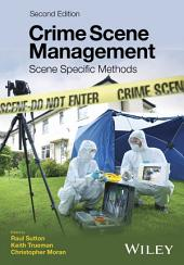 Crime Scene Management: Scene Specific Methods, Edition 2