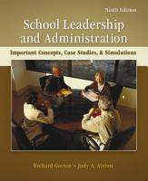 School Leadership and Administration  Important Concepts  Case Studies  and Simulations PDF
