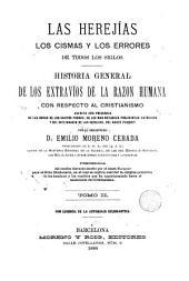 Las heregías, los cismas y los errores de todos los siglos, 2: historia general y extravíos de la razón humana con respecto al cristianismo