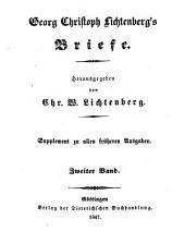 Georg Christoph Lichtenberg's vermischte Schriften, mit dem Portrait, Facsimile und einer Ansicht des Geburtshauses des Verfassers: Briefe