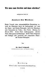 Wie muss man forschen und dann schreiben?: Nachgewiesen durch die Analyse des Werkes: Erster Versuch einer wissenschaftl. Begründg d. Ethnologie...