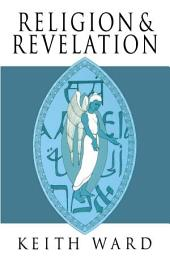 Religion and Revelation: A Theology of Revelation in the World's Religions