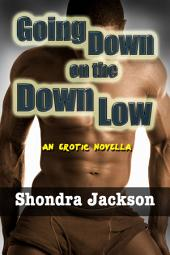 Going Down on the Down Low: A Married Black Man, His Wife, & His White Male Lover