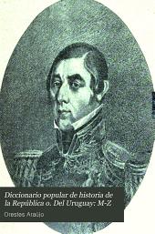 Diccionario popular de historia de la república o. Del Uruguay: M-Z