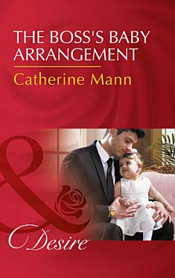 The Boss s Baby Arrangement  Mills   Boon Desire   Billionaires and Babies  Book 75  PDF