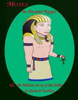 Moses In Ancient Egypt   The Hidden Story Of The Bible PDF