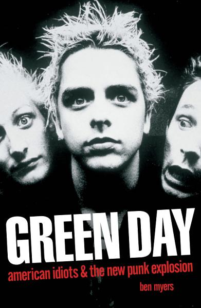 Green Day - American Idiots & The New Punk Explosion Pdf Book