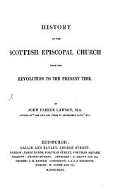 History of the Scottish Episcopal Church: From the Revolution to the Present Time, Volume 1