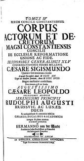 Magnum oecumenicum Constantiense concilium de universali ecclesiæ reformatione, unione, et fide. VI. tomis comprehensum: Volumes 4-6