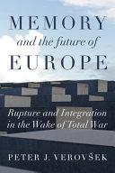 Memory and the Future of Europe PDF