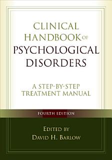 Clinical Handbook of Psychological Disorders  Fourth Edition Book