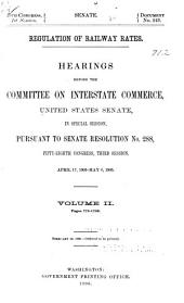 Regulation of Railway Rates: Hearings Before the Committee on Interstate Commerce, Senate of the United States ... December 16, 1904[-May 23, 1905] ...
