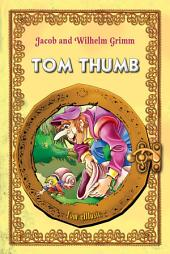 Tom Thumb.: Classic fairy tales for children (Fully illustrated)