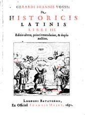 """""""Gerardi Joannis Vossii """"De historicis Latinis libri III /."""
