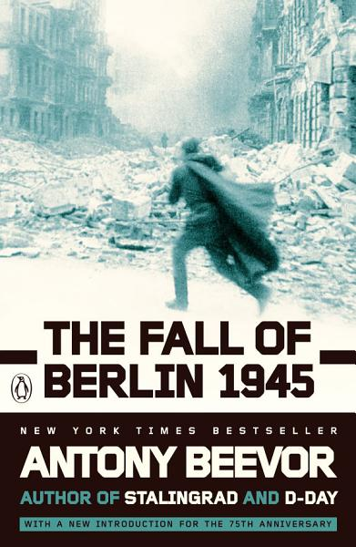 Download The Fall of Berlin 1945 Book