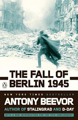 The Fall of Berlin 1945 PDF