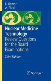Nuclear Medicine Technology: Review Questions for the Board Examinations, Edition 3