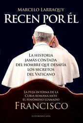 Recen por él: La historia jamás contada del hombre que desafía los secretos del Vaticano