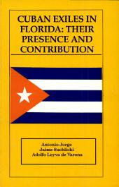 Cuban Exiles in Florida: Their Presence and Contributions