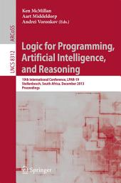 Logic for Programming, Artificial Intelligence, and Reasoning: 19th International Conference, LPAR-19, Stellenbosch, South Africa, December 14-19, 2013, Proceedings