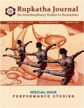 Special Issue on Performance Studies: Rupkatha Journal on Interdisciplinary Studies in Humanities, Volume V, Number 2, 2013