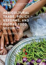 Agricultural Trade  Policy Reforms  and Global Food Security PDF