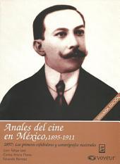 1897: Los primeros exhibidores y camarógrafos nacionales: Anales del Cine en México, 1895-1911