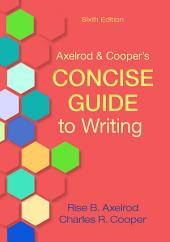 Axelrod & Cooper's Concise Guide to Writing: A PDF-style e-book, Edition 6