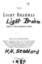 The Light Brahmas: From the Shell to the Exhibition Room
