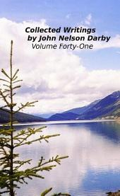 Collected Writings by John Nelson Darby Volume Forty-One: Notes and Comments
