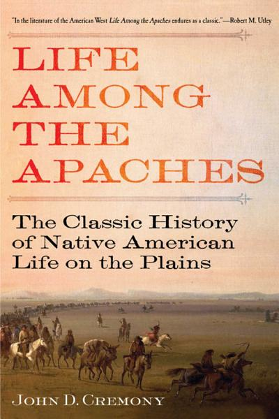 Download Life Among the Apaches Book