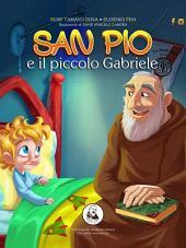 San Pio e il piccolo Gabriele